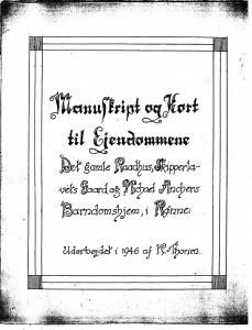 Manuskript og Kort til Ejendoml Anchers Barndomshjem i Rønne 1